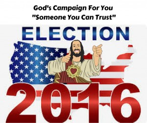 God's Campaign For You -Someone You Can Trust-