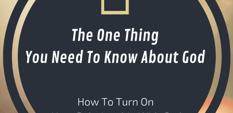 The One Thing You Need To Know About God Chapters & Study Guide Preview